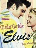 Click here FOR The Girls' Guide to Elvis: The Clothes, the Hair, the Women, and More.